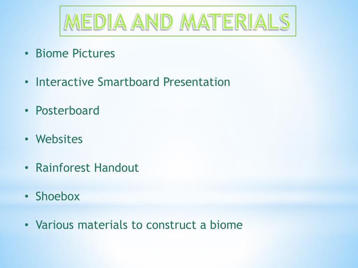 MEDIA AND MATERIALS