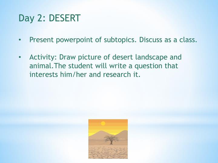Day 2: DESERT