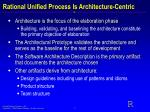 rational unified process is architecture centric