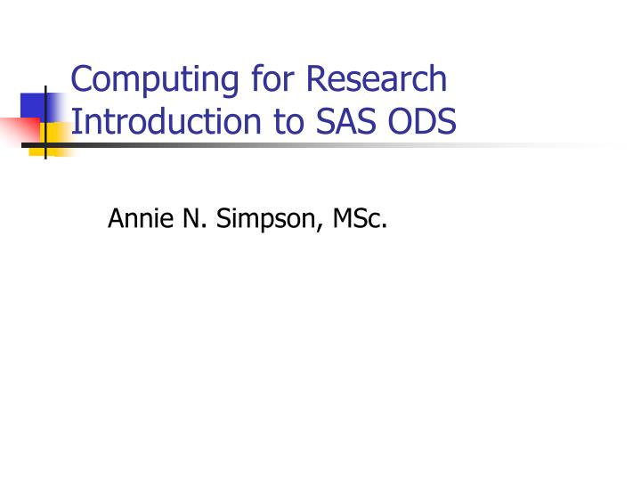 Computing for research introduction to sas ods