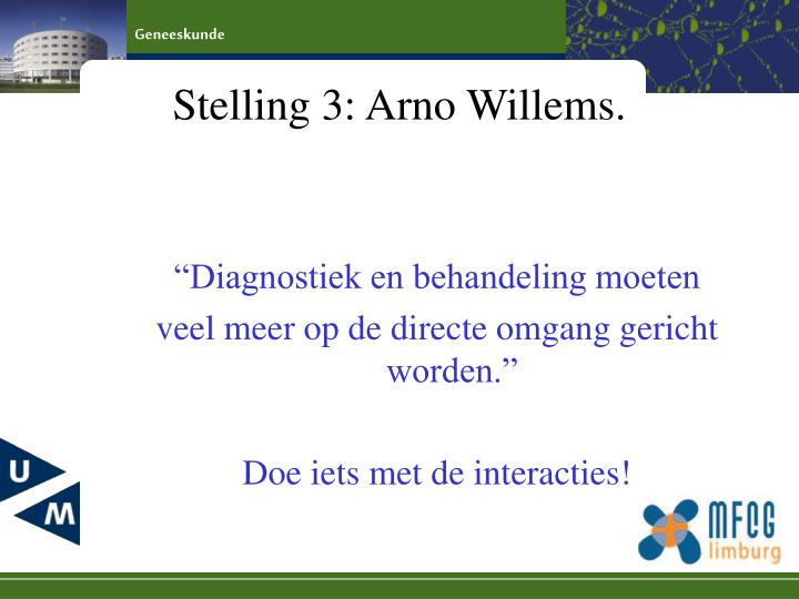 Stelling 3: Arno Willems.