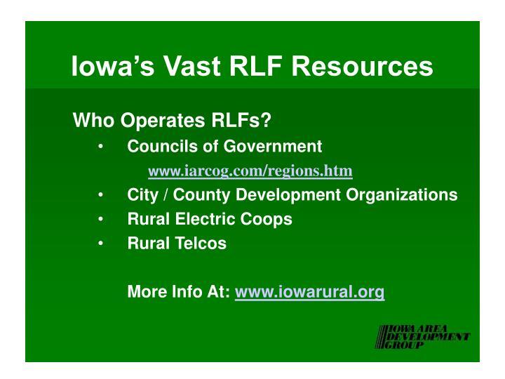 Iowa's Vast RLF Resources