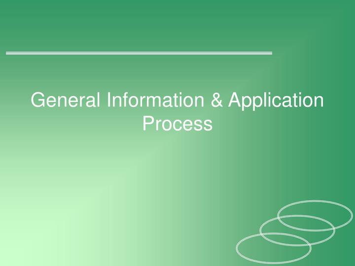 General information application process