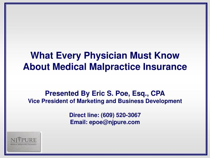 What every physician must know about medical malpractice insurance
