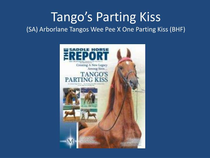 Tango's Parting Kiss