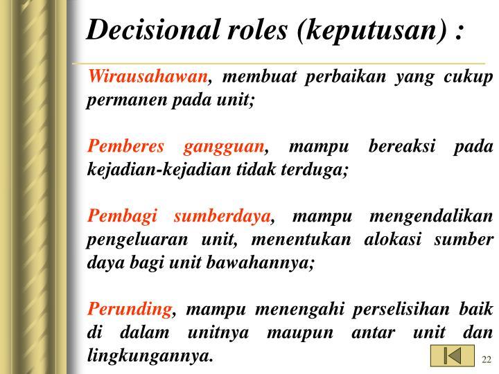 Decisional roles (keputusan) :
