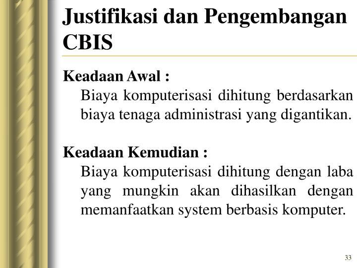 Justifikasi dan Pengembangan CBIS