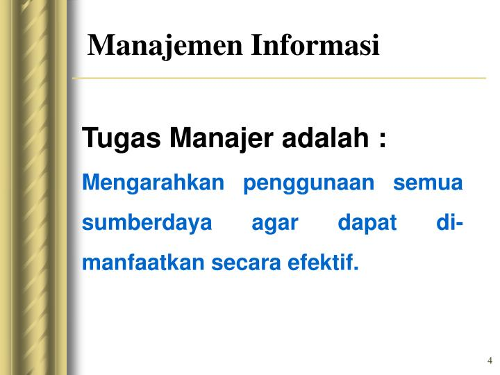 Tugas Manajer adalah :