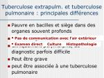 tuberculose extrapulm et tuberculose pulmonaire principales diff rences