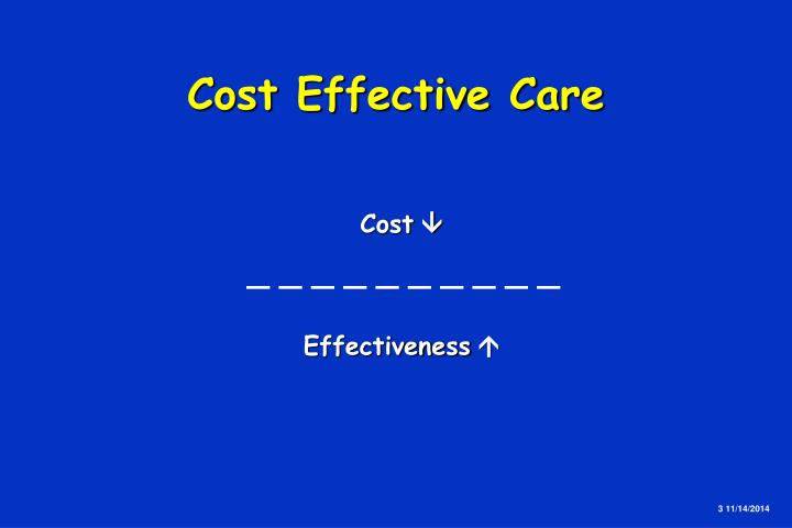 Cost effective care