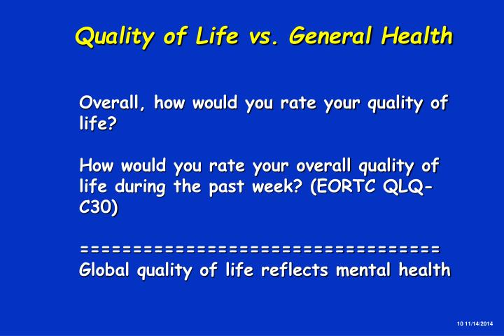 Quality of Life vs. General Health