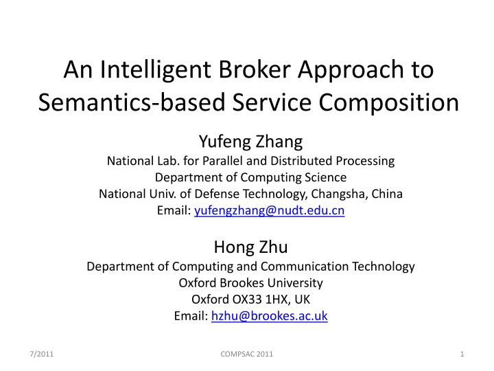 An intelligent broker approach to semantics based service composition