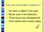 can you correct these sentences4