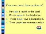can you correct these sentences5