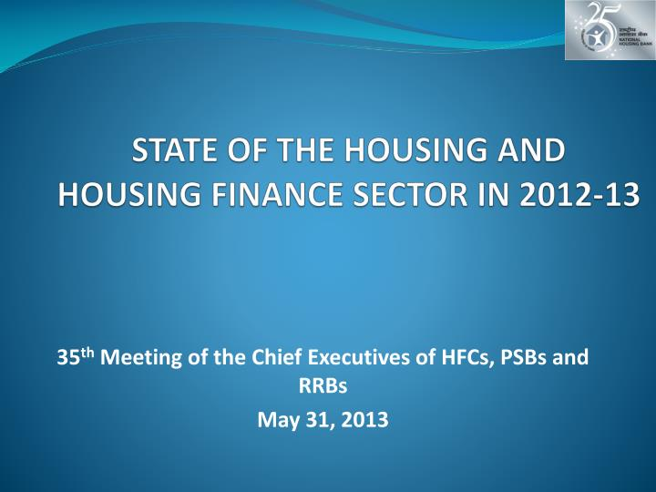 State of the housing and housing finance sector in 2012 13