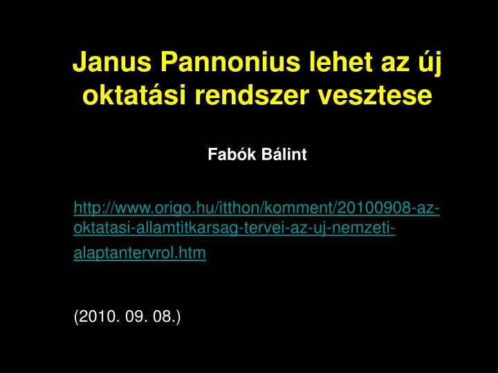 Janus pannonius lehet az j oktat si rendszer vesztese fab k b lint