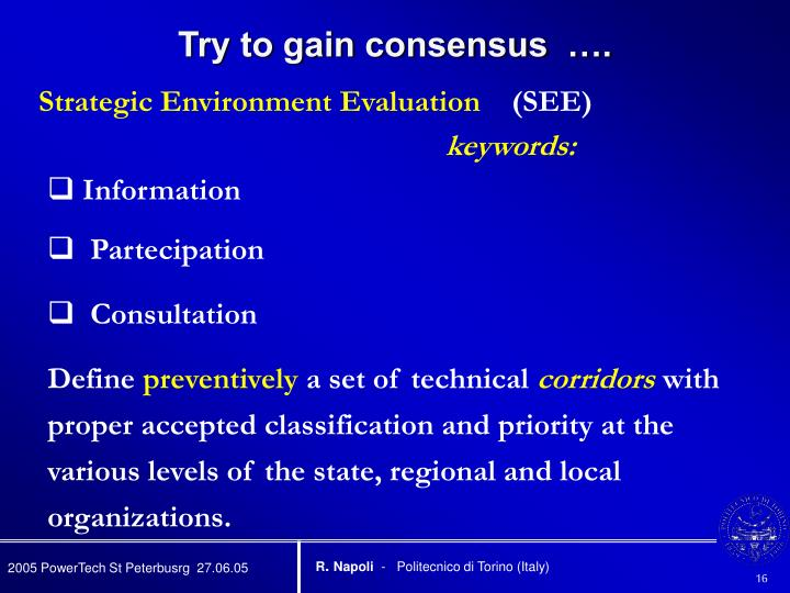 Try to gain consensus  ….