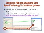 comparing fme and smallworld core spatial technology coordinate systems2