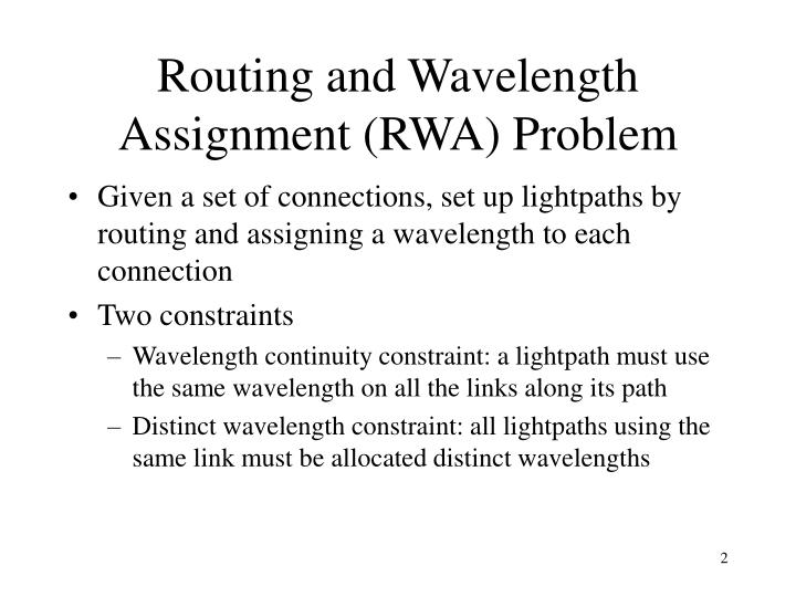 Routing and wavelength assignment rwa problem