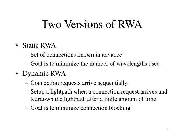 Two versions of rwa