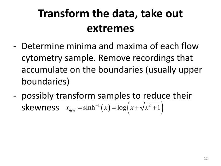 Transform the data, take out