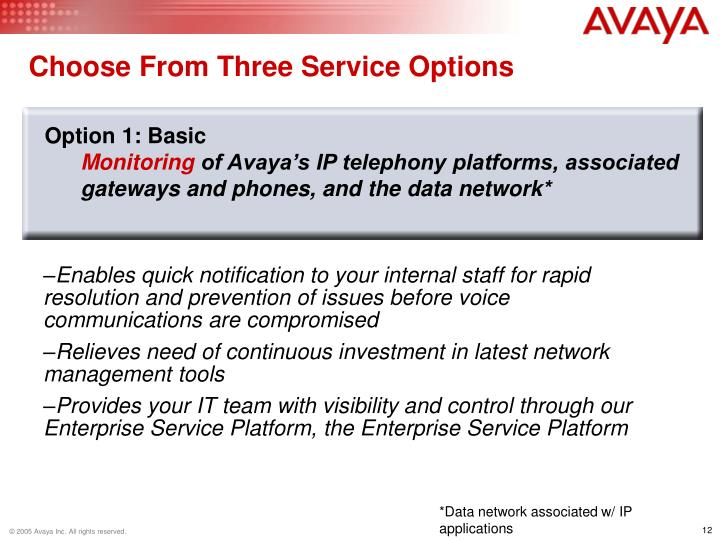 Choose From Three Service Options