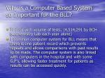 why is a computer based system so important for the bll
