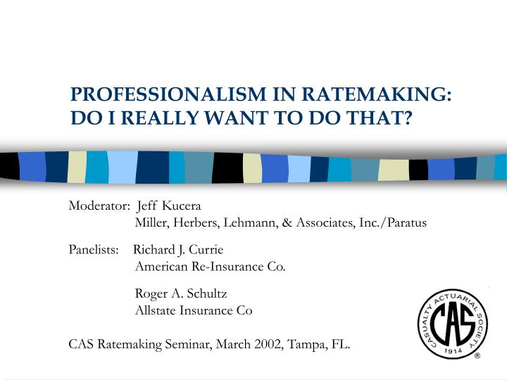 Professionalism in ratemaking do i really want to do that