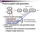 phase coupled code generation