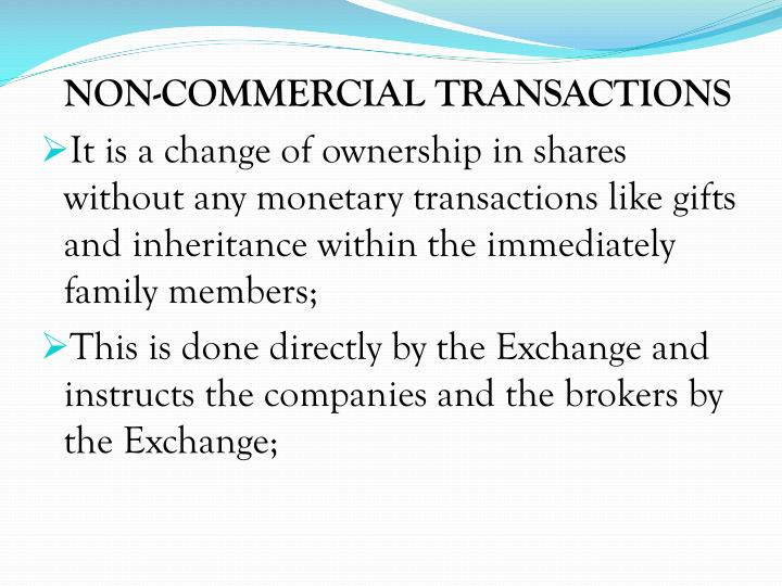 NON-COMMERCIAL TRANSACTIONS