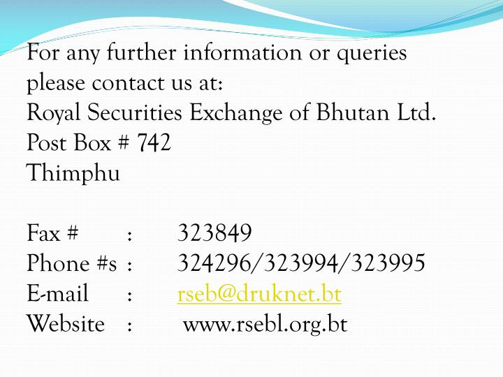 For any further information or queries please contact us at: