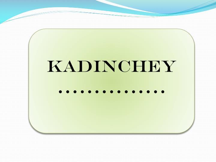 KADINCHEY