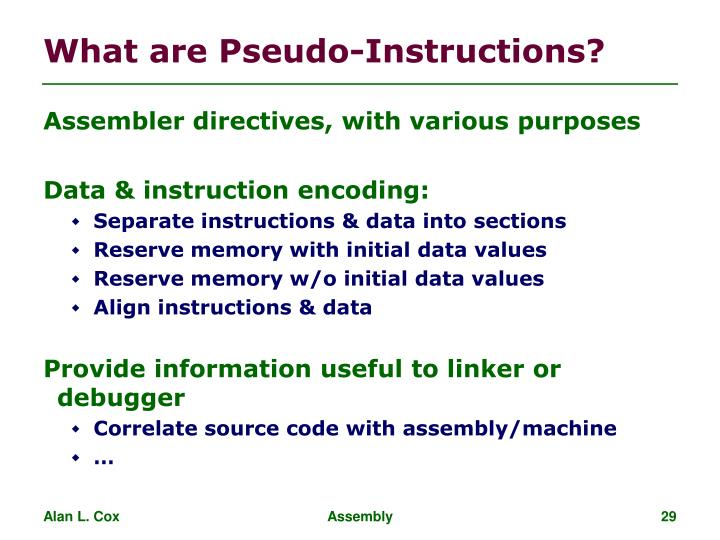 What are Pseudo-Instructions?