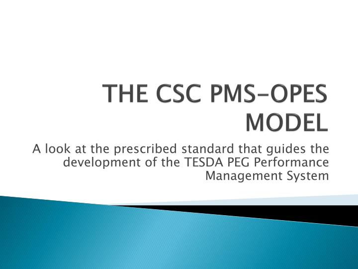 The csc pms opes model
