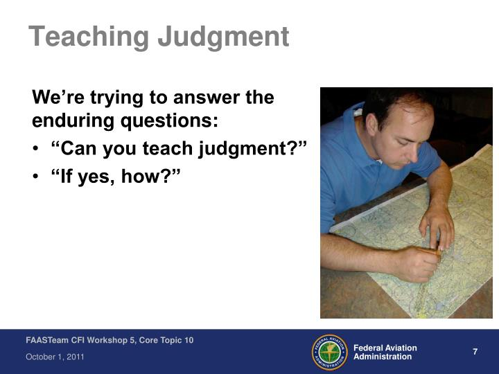 Teaching Judgment