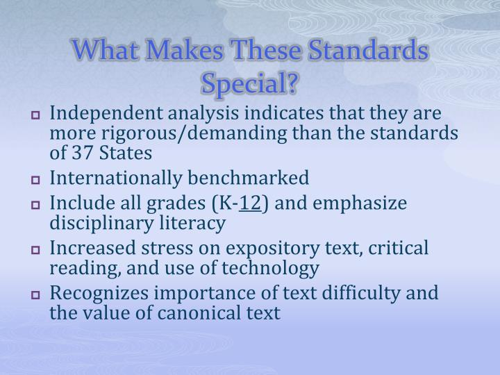What Makes These Standards Special?