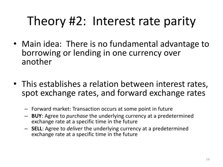 Theory #2:  Interest rate parity