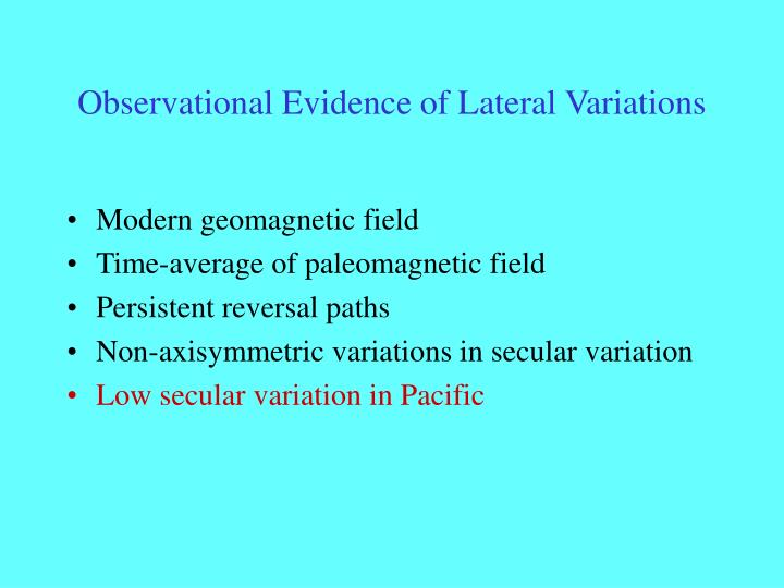 Observational Evidence of Lateral Variations
