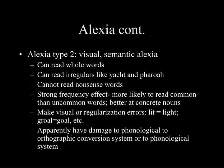 Alexia cont.