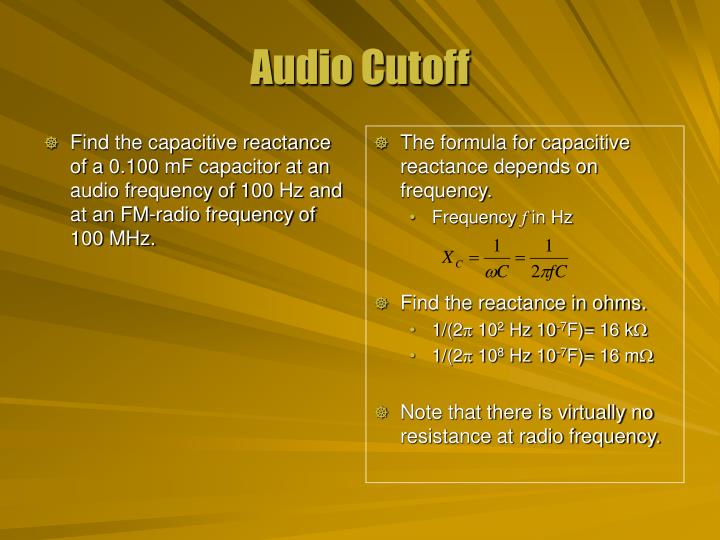Find the capacitive reactance of a 0.100 mF capacitor at an audio frequency of 100 Hz and at an FM-radio frequency of 100 MHz.