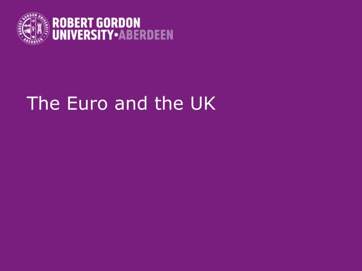 The Euro and the UK