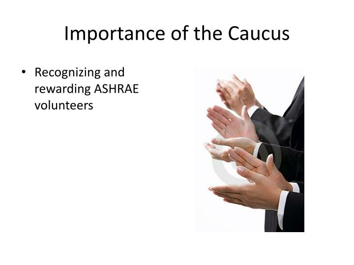 Importance of the Caucus