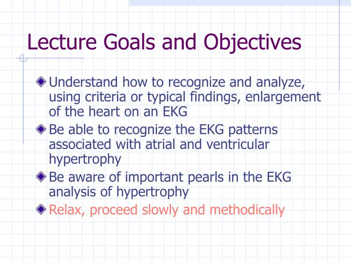 Lecture goals and objectives