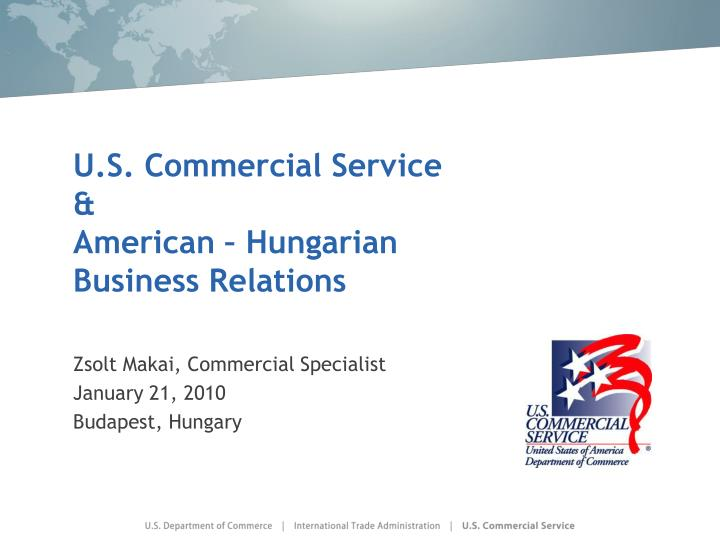u s commercial service american hungarian business relations