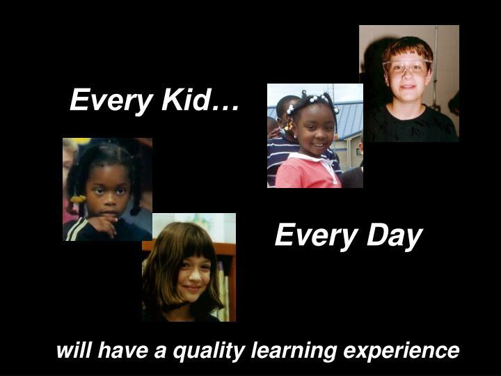 Every kid