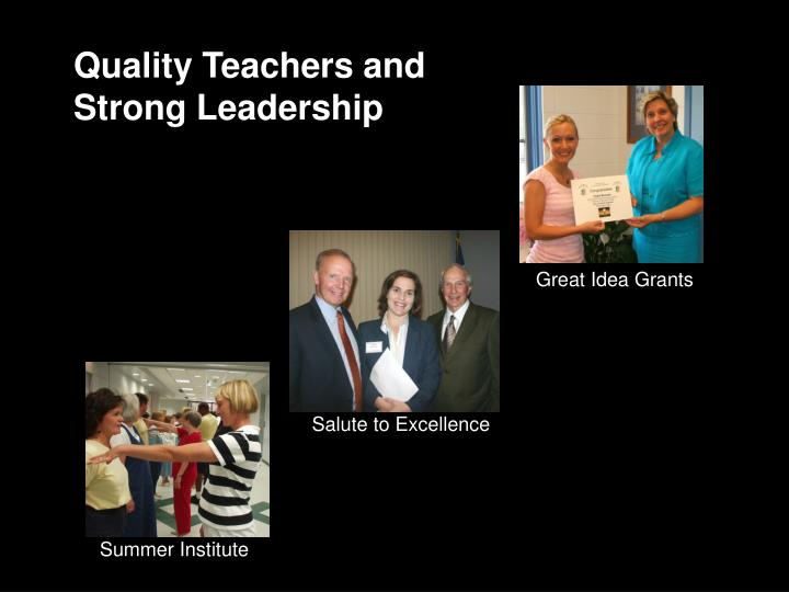Quality Teachers and Strong Leadership