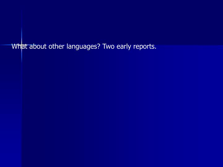 What about other languages? Two early reports.