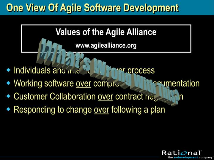 One view of agile software development
