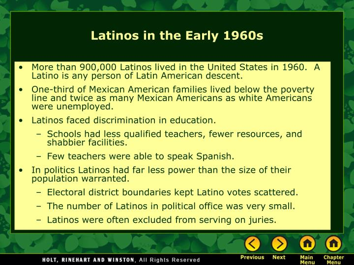 More than 900,000 Latinos lived in the United States in 1960.  A Latino is any person of Latin American descent.