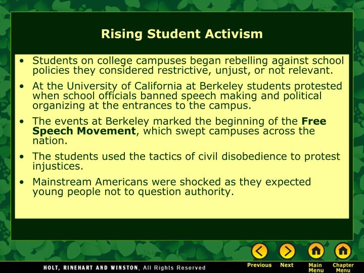 Students on college campuses began rebelling against school policies they considered restrictive, unjust, or not relevant.